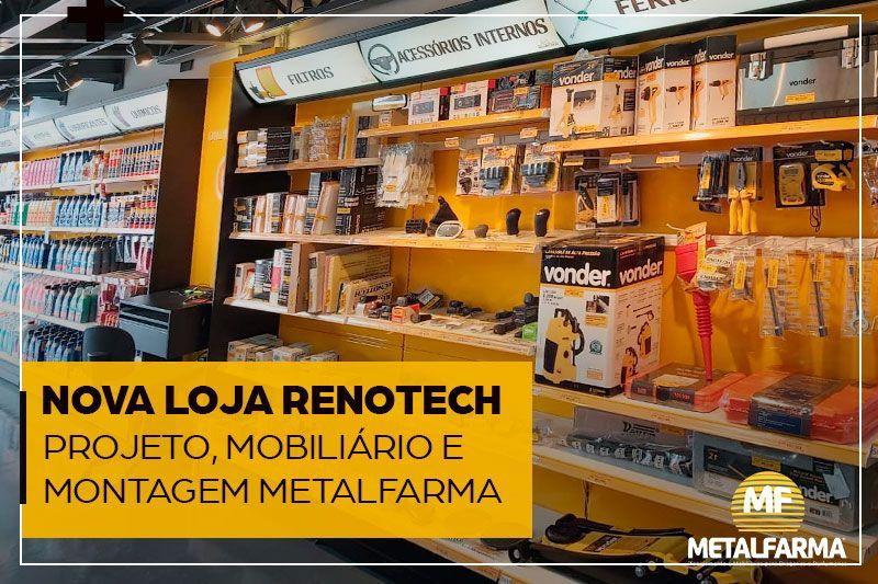 Confira como ficou a nova loja Renotech de São Paulo, com projeto, mobiliário e montagem Metalfarma!
