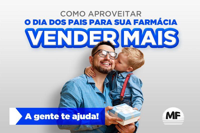 Dia dos Pais: faça da sua farmácia um local de compra de presentes e alavanque suas vendas!