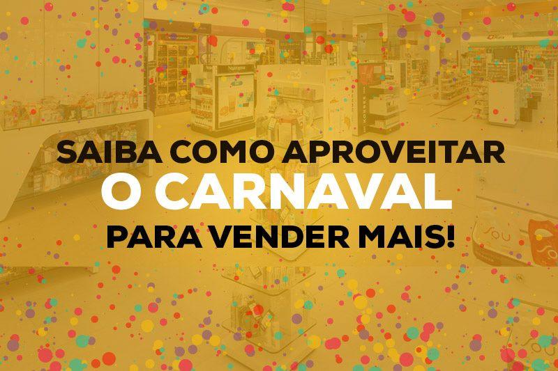 E aí, sua loja já está preparada para o carnaval?