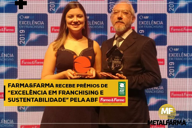 """Farma&Farma recebe os prêmios de """"Excelência em Franchising e Sustentabilidade"""" pela ABF"""