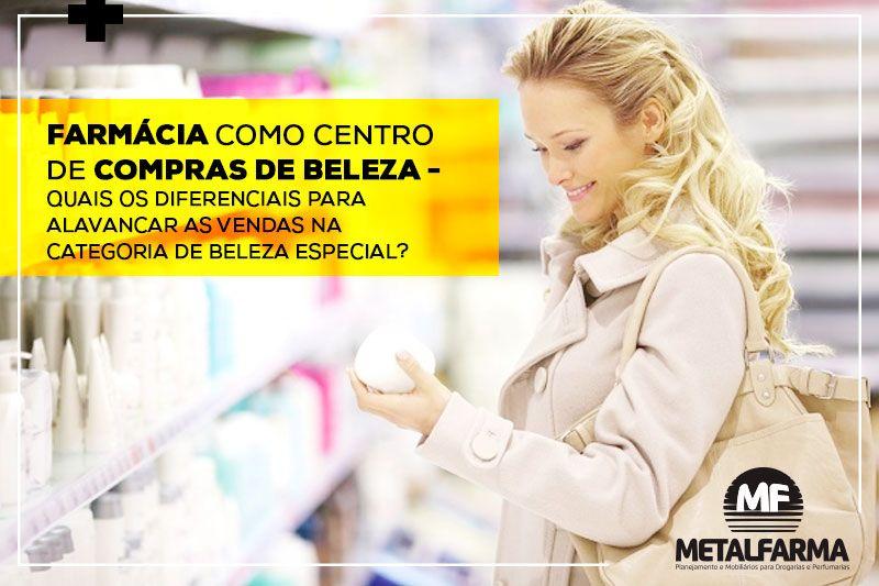 Farmácia como centro de compra de beleza - Quais os diferenciais para alavancar as vendas na categoria de beleza especial?