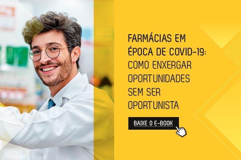 Farmácias em época de COVID-19: como enxergar oportunidades sem ser oportunista