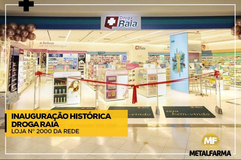 Inauguração Histórica: Droga Raia Loja número 2000 da Rede é montada pela Metalfarma