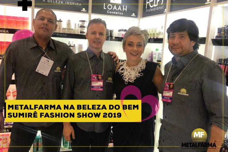 Metalfarma marca presença na 12ª edição da Beleza do Bem Sumirê Fashion Show 2019