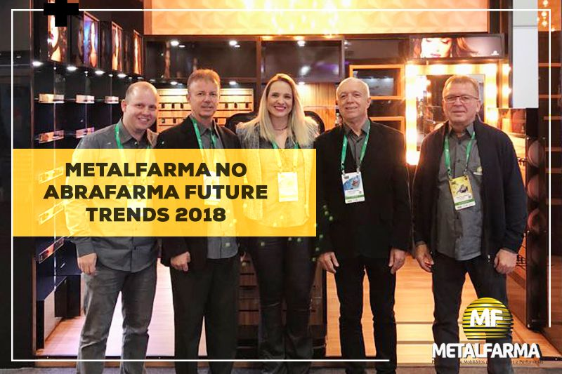 Metalfarma marca presença no ABRAFARMA FUTURE TRENDS 2018