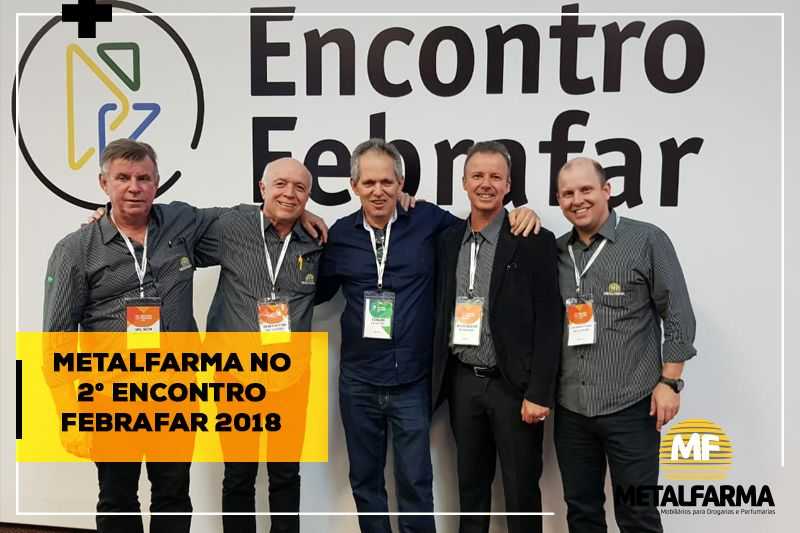 Metalfarma no 2° Encontro Febrafar 2018
